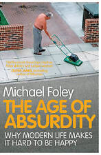 TheAge of Absurdity Why Modern Life Makes it Hard to be Happy [Paperback] by Fol