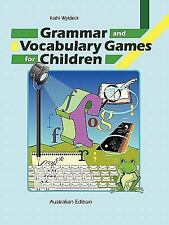Grammar and Vocabulary Games for Children by Kathi Wyldeck (2007, Paperback)