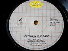 """HETTY SMITH - SITTING IN THE CAFE   7"""" VINYL"""
