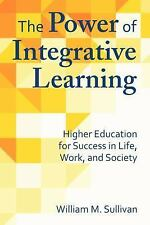 The Power of Integrated Learning: Higher Education for Success in Life, Work, an