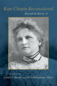 Kate Chopin Reconsidered: Beyond the Bayou (Southern Literary Studies)
