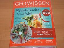 GEO WISSEN ERNÄHRUNG Vegetarische Vielfalt! + DVD 106 Min. Laufzeit Nr. 2/2016