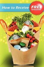 How to Receive Free Groceries by Sarah Holmes (2011, Paperback)