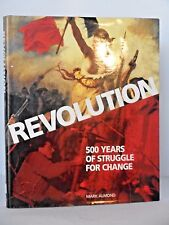 Revolution. 500 Years of Struggle for Change. A Profound Upheaval by Mark Almond