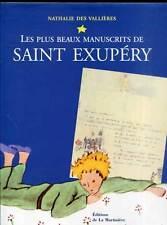 NATHALIE DES VALLIERES: LES PLUS BEAUX MANUSCRITS DE SAINT-EXUPERY. 2003.