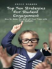 Top Ten Strategies for Student Engagement: How to Make the Most of Your Time wit