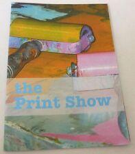 The Print show 2005 GROUP ART EXHIBITION CATALOGUE Paula Rego, Alison Wilding
