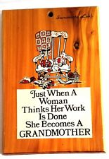 """Nice 7"""" Wooden Wall Plaque Sign """"When a woman thinks her work is done."""""""