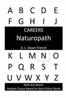 NEW Careers: Naturopath by A. L. Dawn French
