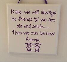 Friends til..Old and Senile - Personlised Wooden Plaque - humorous keepsake gift