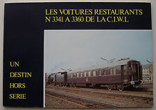 Les Voitures Restaurants de la CIWL Compagnie Internationale Des Wagons Lits