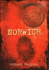 MICHAEL CHANDLER NORWICH MURDER AND CRIME FIRST EDITION PAPERBACK 2010