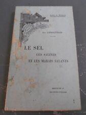 A. Larbalétrier : Le sel, les salines et les marais salants - Masson