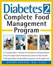 Diabetes Type 2 : Complete Food Management Program by Sherri Shafer (2001, Paper