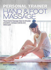 Personal Trainer: Hand & Foot Massage by Mary Atkinson (Paperback)