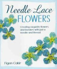 NEEDLE LACE FLOWERS - CAKIR, FIGEN - NEW PAPERBACK BOOK