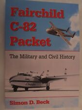 Fairchild C-82 Packet - The Military and Civil History