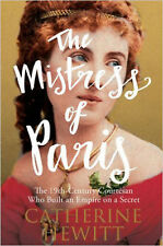 The Mistress of Paris: The 19th-Century Courtesan Who Built an Empire on a Secre