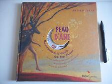LIVRE + CD -PEAU D'ANE / HISTOIRE ANCIENNE ET VERITABLE DE LA PEAU D'ANESSE