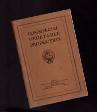 vintage COMMERCIAL VEGETABLE PRODUCTION Book by CHILEAN NITRATE Committee,1920?s