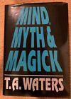 Mind, Myth & Magick -1st Ed- T.A. Waters Mentalism Psychic Mindreading Magic OOP