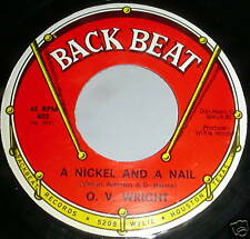 O.V. Wright SOUL 45 A Nickel And A Nail / Pledging My Love Back Beat MINT  #120