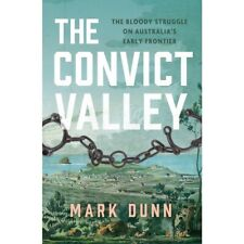 The Convict Valley - Bloody Struggle on Australia's Early Frontier Dunn 2020 🟢