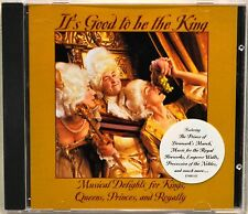 It's Good to Be King Musical Delights for Kings Queens Princes and Royalty CD