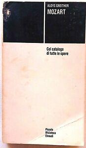 Aloys Greither Mozart con catalogo delle opere PBE Einaudi 1983
