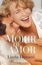 USED (GD) Morir de amor (Spanish Edition) by Linda Howard