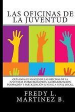 Las Oficinas de la Juventud : Guía para el Manejo de las Oficinas de la...