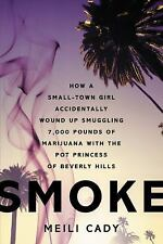 Smoke : How a Small-Town Girl Accidentally Wound up Smuggling 7,000 Pounds of