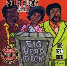 Skillet & Leroy - Big Dead Dick [New CD]