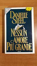Danielle Steel, NESSUN AMORE PIU' GRANDE, Sperling & Kupfer 1° ed. 1992 Best