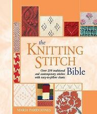The Knitting Stitch Bible: Over 250 Traditional and Contemporary Stitches with E