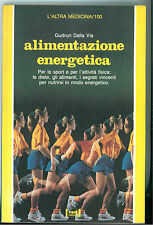 DALLA VIA GUDRUN ALIMENTAZIONE ENERGETICA RED 1991 L'ATRA MEDICINA 100 SALUTE