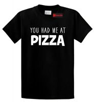 You Had Me At Pizza Funny T Shirt Pizza Food Lover College Party Tee S-5XL