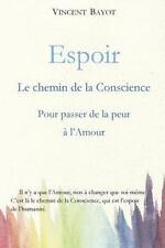Espoir : Le Chemin de la Conscience Pour Passer de la Peur à L'Amour by...