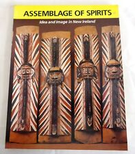 An Assemblage of Spirits: Idea and Image in New Ireland Ethnographic Art PNG