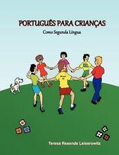 Portugu�s para Crian�as : Como Segunda L�ngua by Teresa Leiserowitz (2011,...