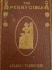 THE PERRY GIRLS antique vintage book LILIAN TURNER  HC 1909 1st edition
