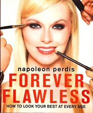 Forever Flawless: How To Look Your Best At Every Age By Napoleon Perdis (Book)
