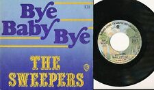 THE SWEEPERS 45 TOURS FRANCE BYE BABY BYE