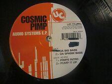 COSMIC PIMP (AUDIO SYSTEMS EP) Da Big Bass/Da Spasm Bass/Pump It Up HARD HOUSE