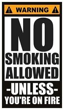 Fridge Magnet: WARNING - NO SMOKING ALLOWED (Unless You're On Fire)