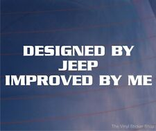 Diseñado por Jeep mejorado por mí Gracioso Vinilo 4x4 car/window/bumper pegatina