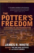 The Potter's Freedom: A Defense of the Reformation and the Rebuttal of Norman Ge