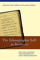 The Ethnographic Self As Resource: Writing Memory And Experience Into Ethnogr...