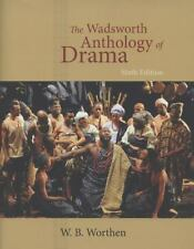 The Wadsworth Anthology of Drama, Revised Edition by Worthen, W. B.