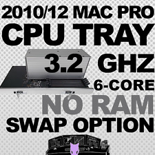 2010 2012 • 6-Core 3.2 Ghz Mac Pro Upgrade CPU Tray 5,1 with Return Option